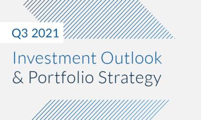 Q3 2021 Investment Outlook & Portfolio Strategy