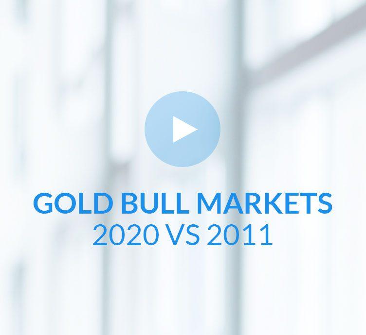 Fiera Capital Gold Bull Markets 2020 vs 2011