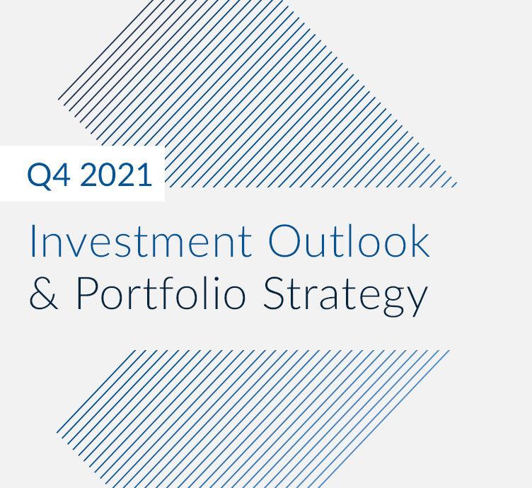 Q4 2021 Investment Outlook & Portfolio Strategy